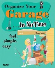 Organize Your Garage in No Time by Barry Izsak