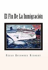 El Fin de La Inmigracion (Paperback or Softback)