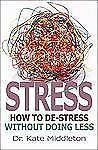 Stress: How to De-Stress Without Doing Less-ExLibrary
