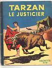 TARZAN LE JUSTICIER. Hachette n°19, 1952. EO. très bel état