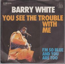 "7"" Barry White You See The Trouble With Me / I`m So Blue And  You Are Too 70`s"