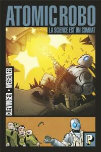 COMICS - ATOMIC ROBO, TOME 1 > LA SCIENCE EST UN COMBAT / EO CASTERMAN