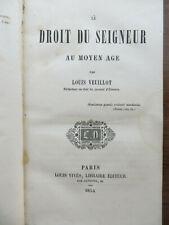 """Livre ancien """"le droit du seigneur au moyen âge"""" Louis Veuillot 1854"""