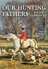 Our Hunting Fathers: Field Sports in England After 1850,,New Book mon0000019135
