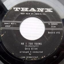 GARY ALLEN honking sax teen pop rocker 45 BABY DON'T GO b/w AM I TOO YOUNG JR180