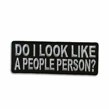 Embroidered Do I Look Like A People Person Sew or Iron on Patch Biker Patch