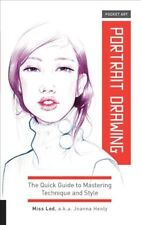 Portrait Drawing : The Quick Guide to Mastering Technique and Style, Paperbac...