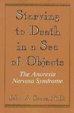 Starving to Death in a Sea of Objects: The Anorexia Nervosa Syndrome