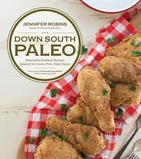 Down South Paleo : Delectable Southern Comfort Food Recipes