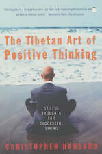 The Tibetan Art of Positive Thinking: Skilful Thoughts for Successful Living...