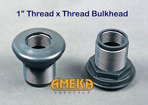 "1"" Bulkhead Fitting, Thread x Thread, Aquarium Pond High Quality by CPR Aquatic"