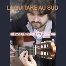 Sebastien Deshaies - La Guitare Au Sud