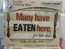"""Many have EATEN here, few have died""     Flexible Cutting Mat          Microban"