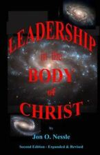 Leadership in the Body of Christ by Jon Nessle (2013, Paperback, Large Type)