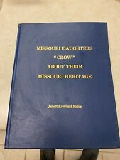 Missouri Daughters Crow About Their Missouri Heritage - DAR History Book 2001