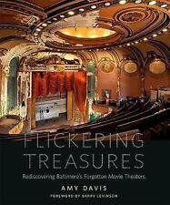 Flickering Treasures: Rediscovering Baltimore's Forgotten Movie Theaters by...