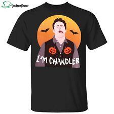 I'm Chandler unisex shirt