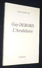 Guy Debord. L'Atrabilaire