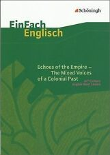 Echoes of the Empire - The Mixed Voices of a Colonial Past von Karola Schallhorn