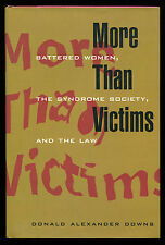 MORE THAN VICTIMS Battered Women, the Syndrome Society and the Law HCDJ 1ST 1996
