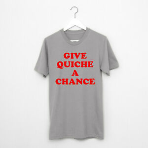 Give Quiche a Chance t-shirt funny tee Red Dwarf sci fi Rimmer present gift