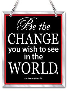 "Be The Change You Wish To See Mahatma Gandhi Sun Catcher Beveled Glass 6"" High"
