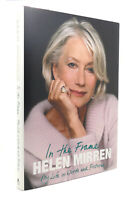 Helen Mirren IN THE FRAME My Life in Words and Pictures 1st Edition 2nd Printing