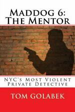 A Mike Murdock Mystery: Maddog 6: the Mentor : NYC's Most Violent Private...