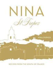 Nina St Tropez: Recipes from the South of France, Parker, Nina, New Book