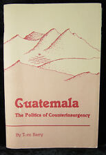 Guatemala The Politics of Counterinsurgency-Tom Barry (second printing 1986)