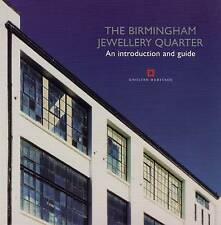 The Birmingham Jewellery Quarter: An Introduction and Guide (Informed Conservati