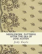 Needlework After the Era of Jane Austen: Ackermann's Repository o by Gayle, Jody