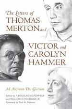 The Letters of Thomas Merton and Victor and Carolyn Hammer: Ad Majorem Dei Glori