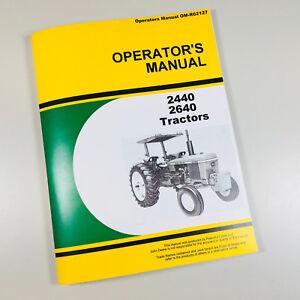 OPERATORS MANUAL FOR JOHN DEERE 2440 2640 TRACTOR OWNERS MAINTENANCE SN 0-340999