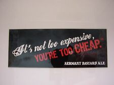 STONE BREWERY ARROGANT BASTARD ALE Sticker Decal Badge You'r Too Cheap Home Brew