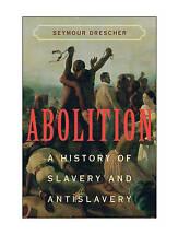 Good, Abolition: A History of Slavery and Antislavery, Drescher, Seymour, Book