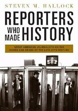 Reporters Who Made History: Great American Journalists on the Issues and Crises
