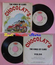 LP 45 7'' CHOCOLAT'S The kings of clubs Viva rio 1976 italy HARMONY cd mc dvd *