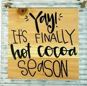 "Wood On Metal Sign Yay It's Finally Hot Cocoa Season Sign 7"" x 8"" NWT"