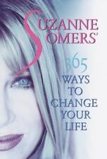 Suzanne Somers' 365 Ways to Change Your Life by Suzanne Somers (1999, Hardcover)
