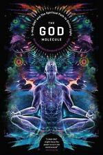 God Molecule : 5-Meo-Dmt and the Spiritual Path to the Divine Light: By Sando...