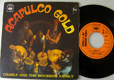 """CHARLY & The BOURBON FAMILY Acapulco gold FRENCH 7"""" w/PS CBS 7177 (1971)"""