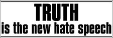 3x9 inch TRUTH The New Hate Speech Sticker - libertarian anti msn left nwo lies