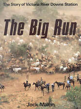The Big Run: The Story of Victoria Downs Station by Jock Mackin VGC  Free Post