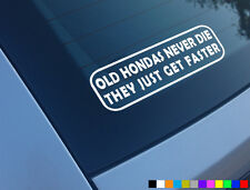 OLD HONDAS NEVER DIE CAR STICKER FUNNY DECAL CIVIC TYPE R EK9 EK3 EP3 EG INTEGRA