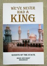 We've Never Had a King by Brad & Mary Bradbury - 1950's adventures in Iraq