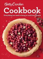 Betty Crocker Cookbook : Everything you need to know to cook from scratch, Pa...