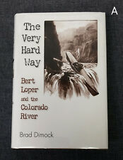 SIGNED 1st The Very Hard Way Bert Loper & the Colorado River Brad Dimock West