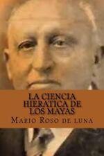 La Ciencia Hieratica de Los Mayas (Spanish Edition) by Mario Roso de luna...
