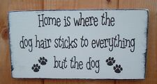 shabby and chic DOG fun sign home is where the dog hair sticks to everything